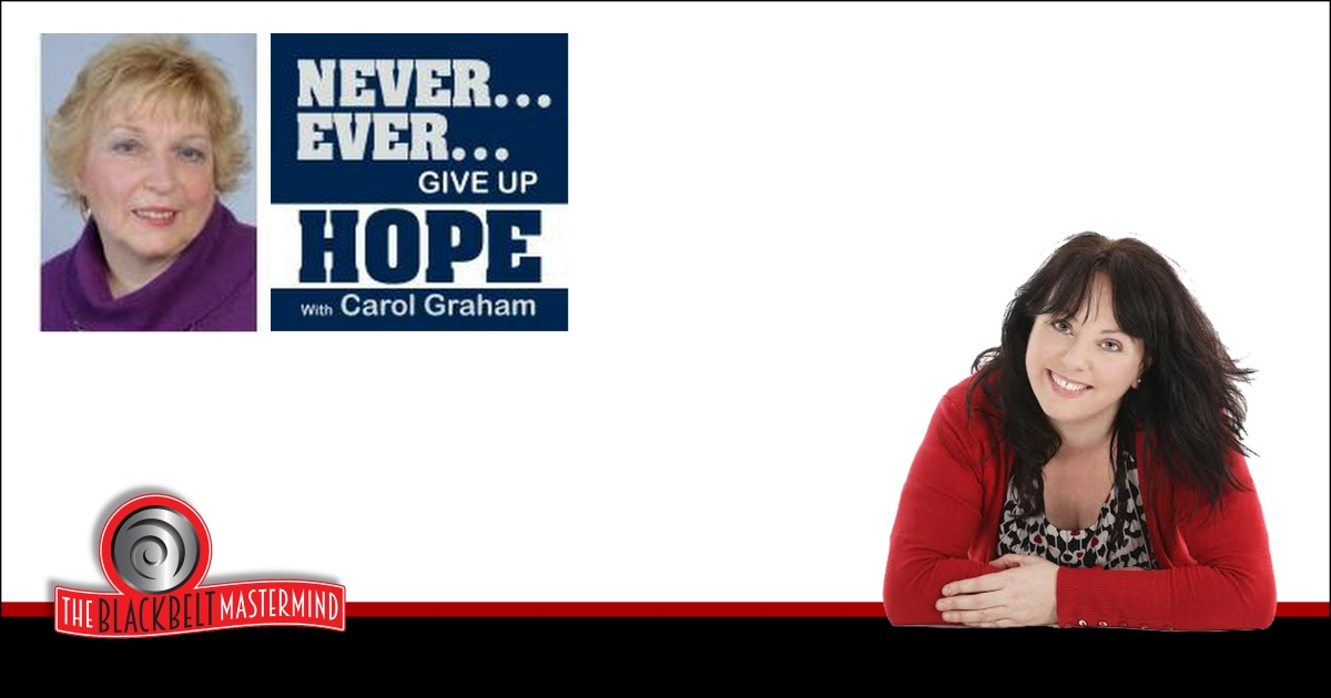 Never ever give up hope My interview with Carol Graham
